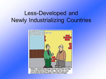 Less-Developed and Newly Industrializing Countries.