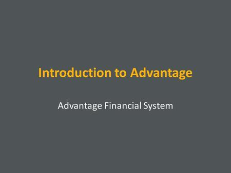 Introduction to Advantage Advantage Financial System.