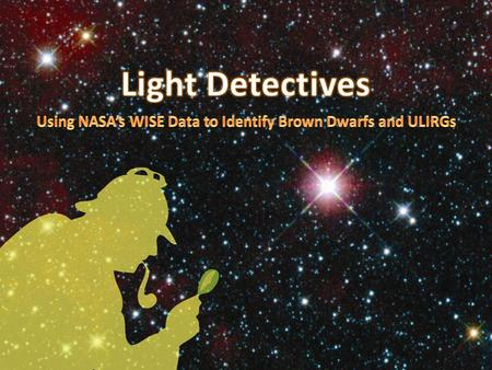 Light Detectives. Limb of Sun Very low mass star Brown dwarf Jupiter Light Detectives – #2.