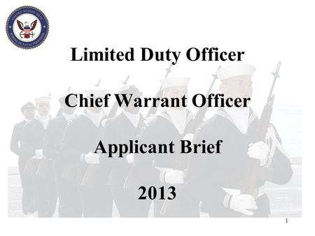 1 Limited Duty Officer Chief Warrant Officer Applicant Brief 2013.