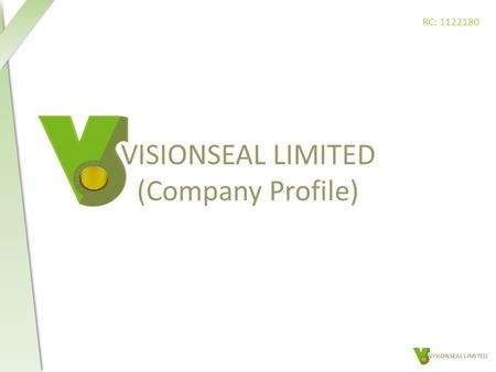 VISIONSEAL LIMITED (Company Profile) VISIONSEAL LIMITED RC: 1122180.