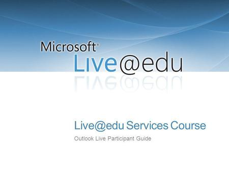 Services Course Outlook Live Participant Guide.
