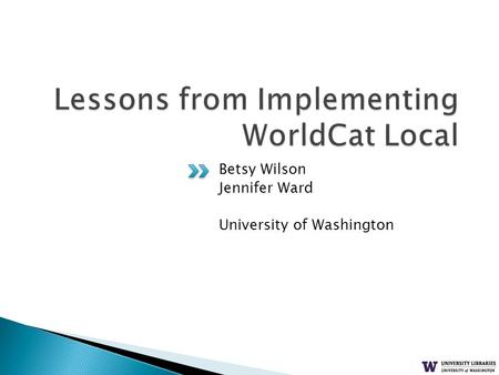 Betsy Wilson Jennifer Ward University of Washington.