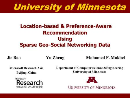University of Minnesota Location-based & Preference-Aware Recommendation Using Sparse Geo-Social Networking Data Location-based & Preference-Aware Recommendation.