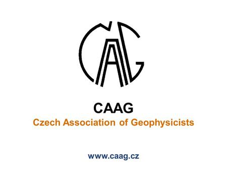 CAAG Czech Association of Geophysicists www.caag.cz.