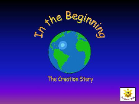 In the Beginning The Creation Story.