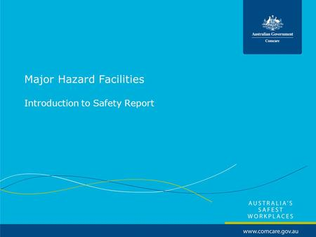 Major Hazard Facilities Introduction to Safety Report.