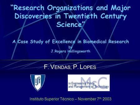 """Research Organizations and Major Discoveries in Twentieth Century Science"" A Case Study of Excellence in Biomedical Research by J.Rogers Hollingsworth."