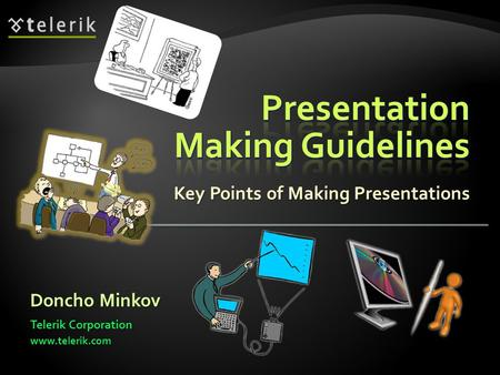 Key Points of Making Presentations Doncho Minkov Telerik Corporation www.telerik.com.