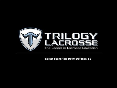 Select Team Man-Down Defense: 55