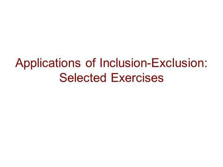 Applications of Inclusion-Exclusion: Selected Exercises.