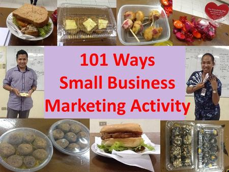 101 Ways Small Business Marketing Activity. Marketing Planning 1. Update or create a marketing plan for your business. 2. Revisit or start your market.