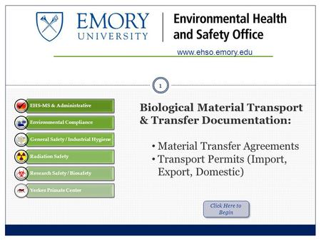 Biological Material Transport & Transfer Documentation: Material Transfer Agreements Transport Permits (Import, Export, Domestic) www.ehso.emory.edu Click.