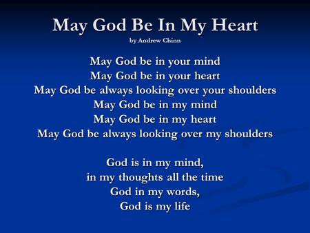 May God Be In My Heart by Andrew Chinn