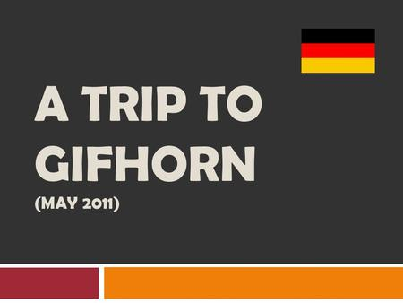 A TRIP TO GIFHORN (MAY 2011). Francisca Miquel DavidYolandaMontse STARRING.
