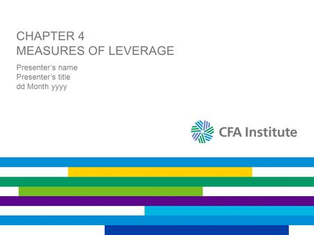 CHAPTER 4 MEASURES OF LEVERAGE Presenter's name Presenter's title dd Month yyyy.