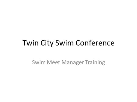 Twin City Swim Conference Swim Meet Manager Training.