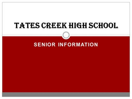 SENIOR INFORMATION TATES CREEK HIGH SCHOOL. COUNSELORS (Arranged by the first letter of student's last name.) MRS. BRUCE A – D MR. WALDROP E – Le MR.