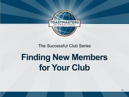 291 The Successful Club Series Finding New Members for Your Club.