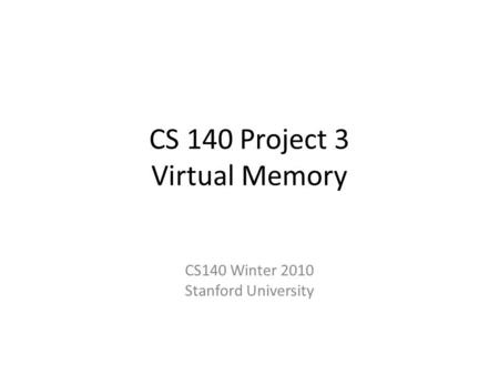 CS 140 Project 3 Virtual Memory