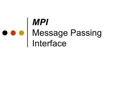 MPI Message Passing Interface. Outline Background Message Passing MPI Group and Context Communication Modes Blocking/Non-blocking Features Programming.