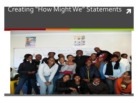 " Creating ""How Might We"" Statements. Where We Are in the Design Thinking Process."