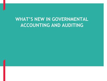 What's New in Governmental Accounting and Auditing