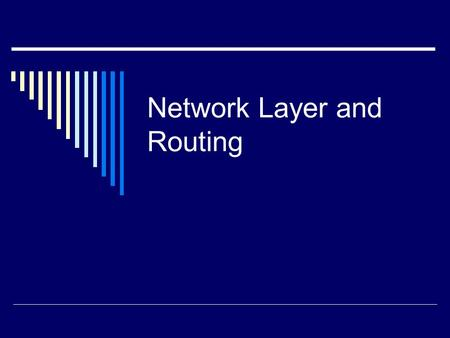 Network Layer and Routing. The Network Layer  Layer 3 on the OSI reference model  The layer at which routing occurs  Responds to service requests from.