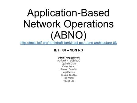 Application-Based Network Operations (ABNO)  IETF 88 – SDN RG
