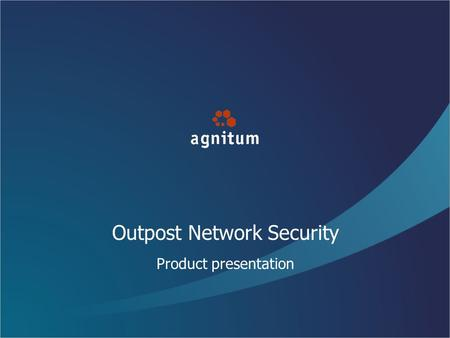 Outpost Network Security Product presentation. What is Outpost Network Security? Combined manageable software firewall and anti-spyware solution designed.