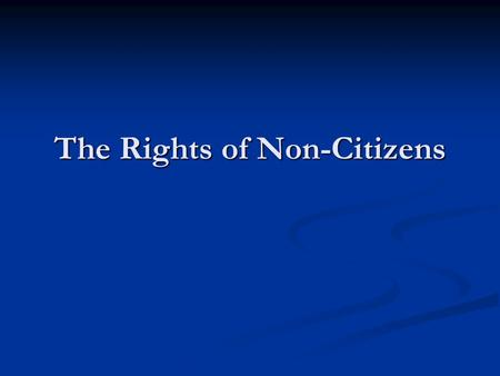 The Rights of Non-Citizens