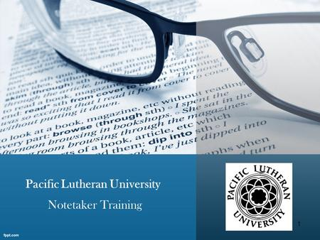 Pacific Lutheran University Notetaker Training 1.
