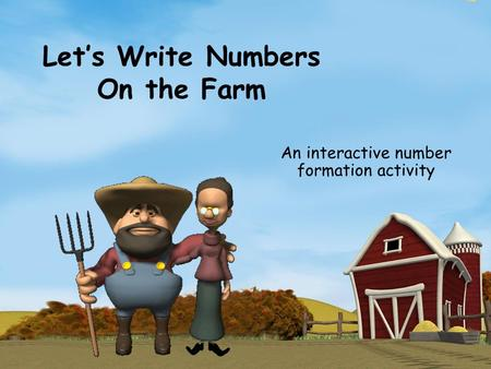 Let's Write Numbers On the Farm An interactive number formation activity.