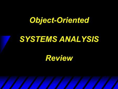 Object-Oriented SYSTEMS ANALYSIS Review. Name & describe one Information Systems Development Methodology (there are at least four)
