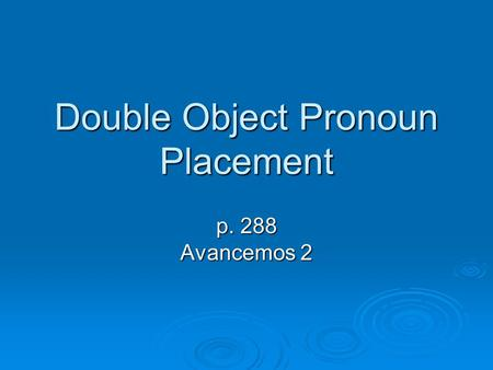 Double Object Pronoun Placement