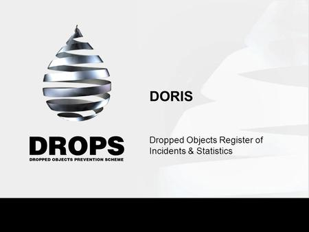 DORIS Dropped Objects Register of Incidents & Statistics.