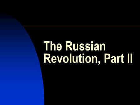 The Russian Revolution, Part II. Vladimir Lenin (1870-1924)