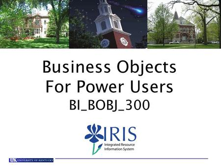 Business Objects For Power Users BI_BOBJ_300. Course Content This course focuses on how to run, modify, and create a Business Objects report, including.