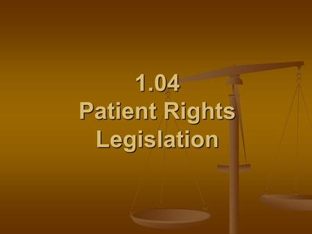 1.04 Patient Rights Legislation