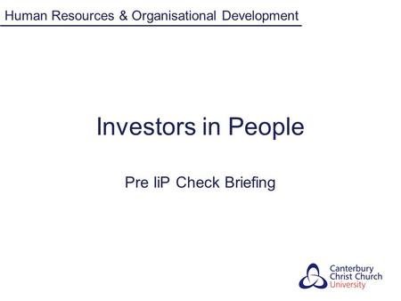 Investors in People Pre IiP Check Briefing Human Resources & Organisational Development.