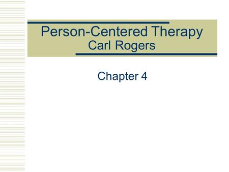 Person-Centered Therapy Carl Rogers Chapter 4. The Case of Richard 48-year-old married Caucasian male Complains of symptoms of depression including a.