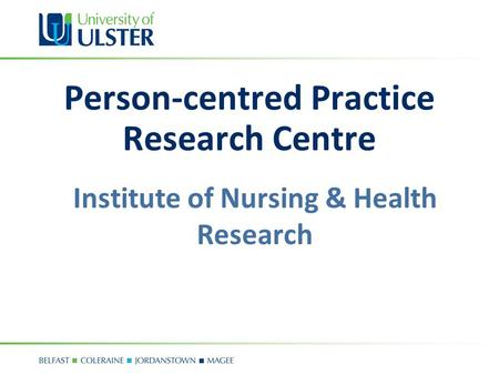 Person-centred Practice Research Centre Institute of Nursing & Health Research.