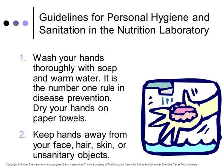 Guidelines for Personal Hygiene and Sanitation in the Nutrition Laboratory 1.Wash your hands thoroughly with soap and warm water. It is the number one.
