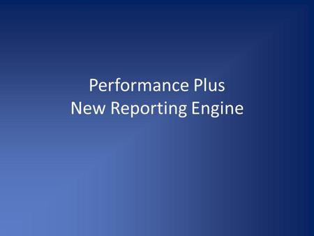Performance Plus New Reporting Engine. A Little History Sungard Acquisition Components.