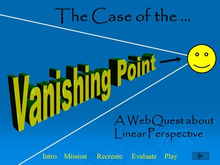 Vanishing Point The Case of the … A WebQuest about Linear Perspective