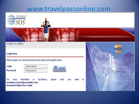 Www.travelpassonline.com Username Password. When logged in, the first page that appears is the Agent's area 4 menus are displayed: 1- Pending policies.