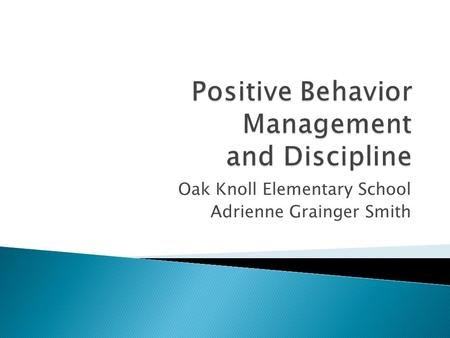 Positive Behavior Management and Discipline