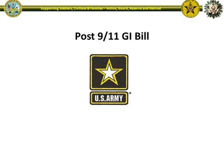 Supporting Soldiers, Civilians & Families – Active, Guard, Reserve and Retired Post 9/11 GI Bill.