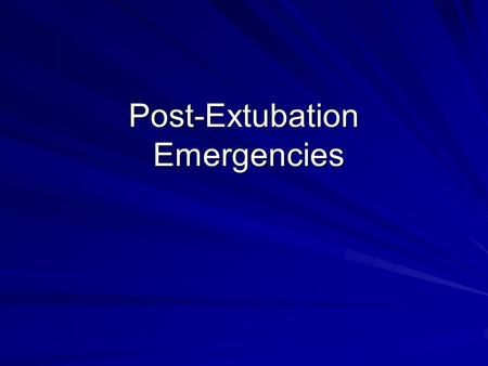 Post-Extubation Emergencies