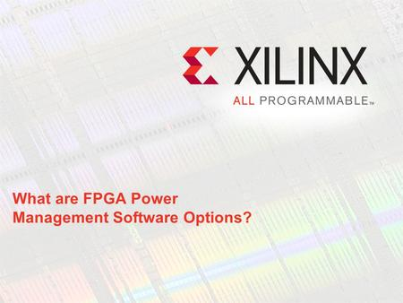 What are FPGA Power Management Software Options?.